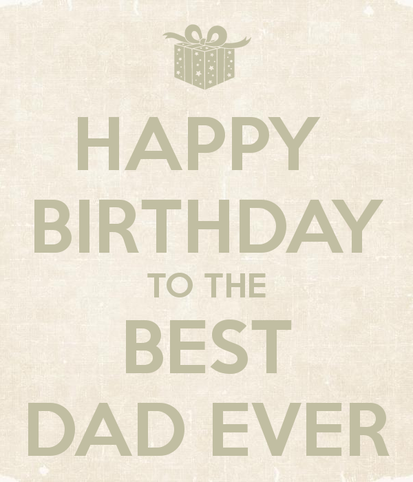 Happy Birthday To The Best Dad Ever 4
